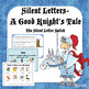 Silent Letters - Sir Good Knight and the Silent Letter Snitch!