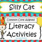 Silly Cat Literacy Activities CCSS