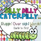 Silly Dilly Caterpilly...Buggin&#039; Over Sight Words