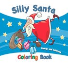 Silly Santa Coloring Book [Paperback]