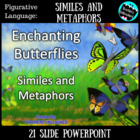 Similes and Metaphors PowerPoint Lesson - Enchanting Butterflies