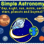 "Simple Astronomy  ""day, night, sun, moon, earth, stars,  p"