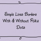 Simple Line Borders (with and without polka dots)