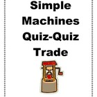 Simple Machines Quiz-Quiz Trade