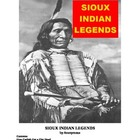 Sioux Indian Legends