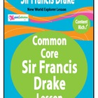 Sir Francis Drake - Common Core Lesson