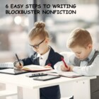 Six Steps to Writing Blockbuster Nonfiction