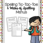 Six Weeks of Spelling Tic-Tac-Toe Activity Menus
