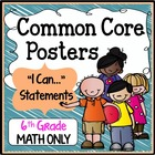 "Sixth Grade Common Core Standards ""I Can Statements"" - MATH ONLY"