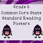 Sixth Grade Reading Common Core State Standards Posters