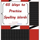 Sixty-Five Ways to Practice Spelling Words
