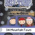 Ski Trip - Fact or Opinion? - Literacy Center - Learning C