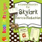 Skylark by Patricia MacLachlan Book Unit