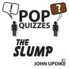 Slump Pop Quiz & Discussion Questions (by John Updike)