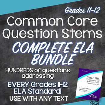 Common Core Question Stems and Annotated Standards for ELA Grades 11-12