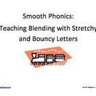 Smooth Phonics: Teaching Blending with Stretchy and Bouncy