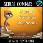 Sneaky Commas in a Series - Guided Practice and Test Prep
