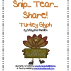 Snip.. Tear... Share!  Turkey Glyph
