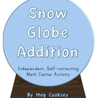 Snow Globe Addition-An Independent Winter Math Center Activity