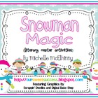 Snowman Magic {Literacy Center Activities}