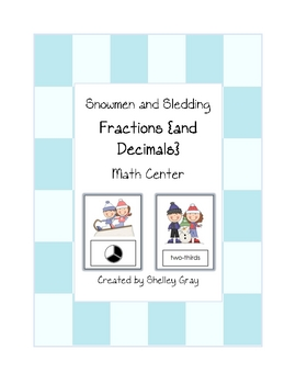 "Snowmen and Sledding ""Fractions {and Decimals}"" Math Center"