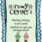 Snowy centers: Reading, writing and word work for winter