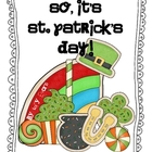 So... It's St. Patrick's Day