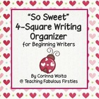 """So Sweet!"" 4-Square Writing Organizer for Beginning Write"