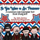 """So You Want to Be President?"" Common Core Exemplar Text -"