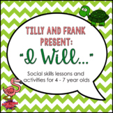"Tilly and Frank present ""I will"" Social Lessons"