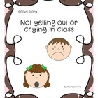 "Social Story "" Not yelling or crying in class"""
