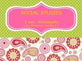 Social Studies I Can Statements 3-5