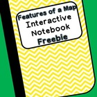 Social Studies Interactive Notebook-Features of a Map FREEBIE