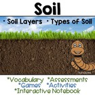 Soil: Vocabulary Cards, Assessments & Activities