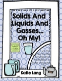 Solids, Liquids and Gasses, Oh My! Connected to FOSS Matter unit