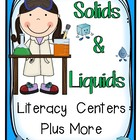 Solids and Liquids Literacy Centers Plus More