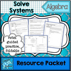 Solve Systems of Equations Resource and Activity Packet
