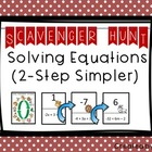 Solving Equations (Simpler Two Step Equations) Scavenger Hunt
