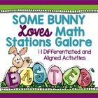Some Bunny Loves Math Stations Galore-10 Stations Differen