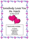 Somebody Loves You, Mr. Hatch Unit: Comprehension, Vocab,