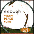 Song -- Enough --a powerful peace song inspired by current events