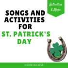 Songs and Activities for St. Patrick&#039;s Day