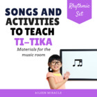 Songs and Activities to Teach Ti-Tika