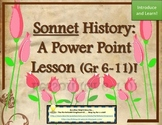 Sonnet History - A Power Point Presention for Grades 6-11