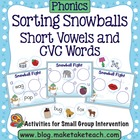 Sorting Snowballs- Short Vowels and CVC Words