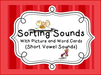 Sorting Sounds with Sound and Word Cards (Short Vowel Sounds