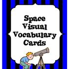 Space Visual Vocabulary - ( Astronomy , Earth , Moon , Sun )