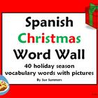 Spanish Christmas / Navidad Word Wall - 40 Words with Pictures