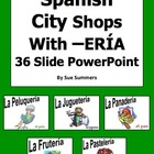 Spanish City -ERIA Shops Presentation, Flashcards or BBoard Signs