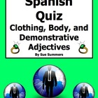 Spanish Clothing Demonstrative Adjectives & Body Quiz or H